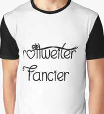 rottweiler fancier Graphic T-Shirt