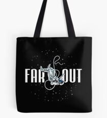 FAR OUT ASTRONAUT Tote Bag