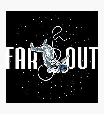 FAR OUT ASTRONAUT Photographic Print