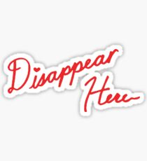 disappear here Sticker