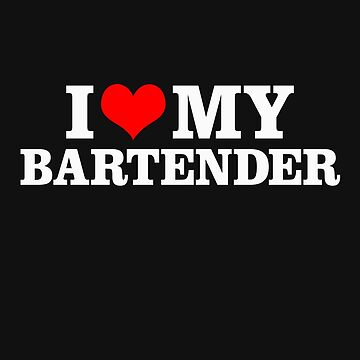 Funny Drinking Shirt – Funny Mixologist Saying I Love My Bartender by drinkinghumor