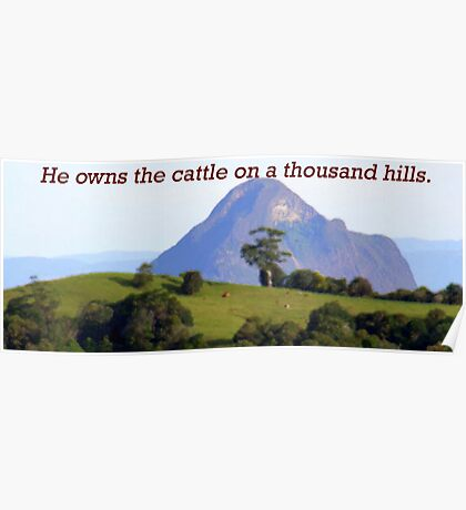 He owns the Cattle on a Thousand Hills.  Poster