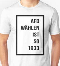 Choosing AFD is 1933 Unisex T-Shirt