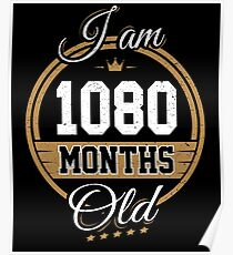 Funny Vintage 90th Birthday I'm 1080 Months Old Gift Poster