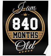 Funny Vintage 70th Birthday I'm 840 Months Old Gift Poster