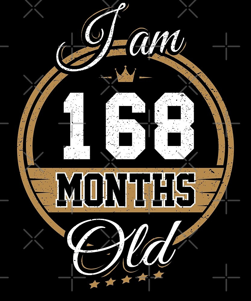 Funny Vintage 14th Birthday I'm 168 Months Old Gift by SpecialtyGifts