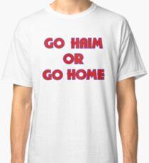 GO HAIM OR GO HOME Classic T-Shirt