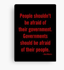 Governments Should be Afraid of Their People Canvas Print