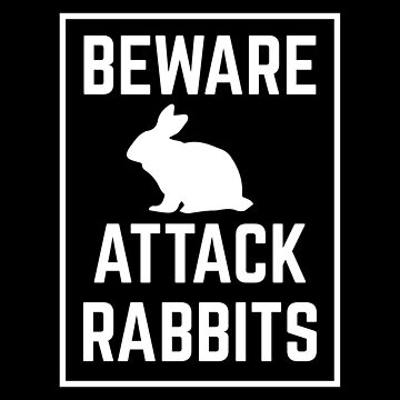 BEWARE attack rabbits by jazzydevil