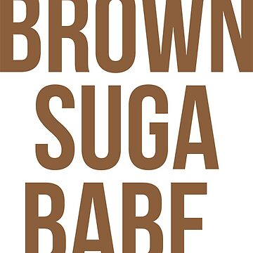 Brown Suga Babe | African American | Black Lives by UrbanApparel
