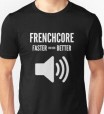 FRENCHCORE FASTER EQUALS BETTER T-Shirt