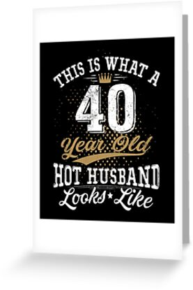 Funny Husband Meaning 40th Birthday 40 Years Old