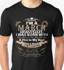 I'M A MARCH WOMAN I WAS BORN WITH MY HEART SHIRTS Unisex T-Shirt