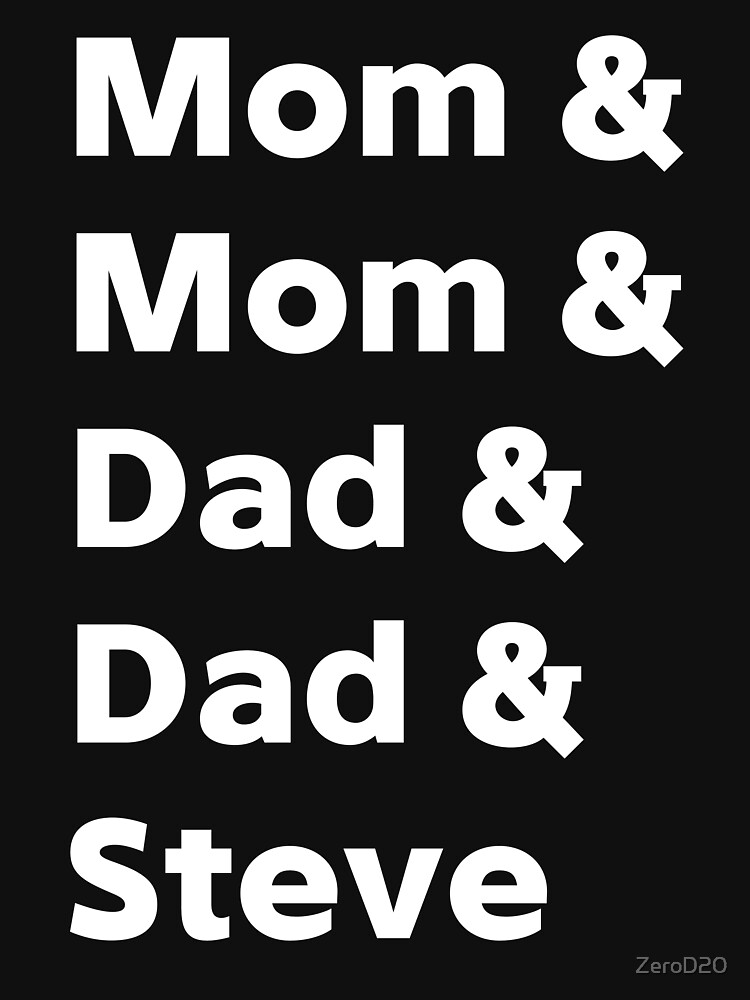 Mom&Mom&Dad&Dad&Steve by ZeroD20