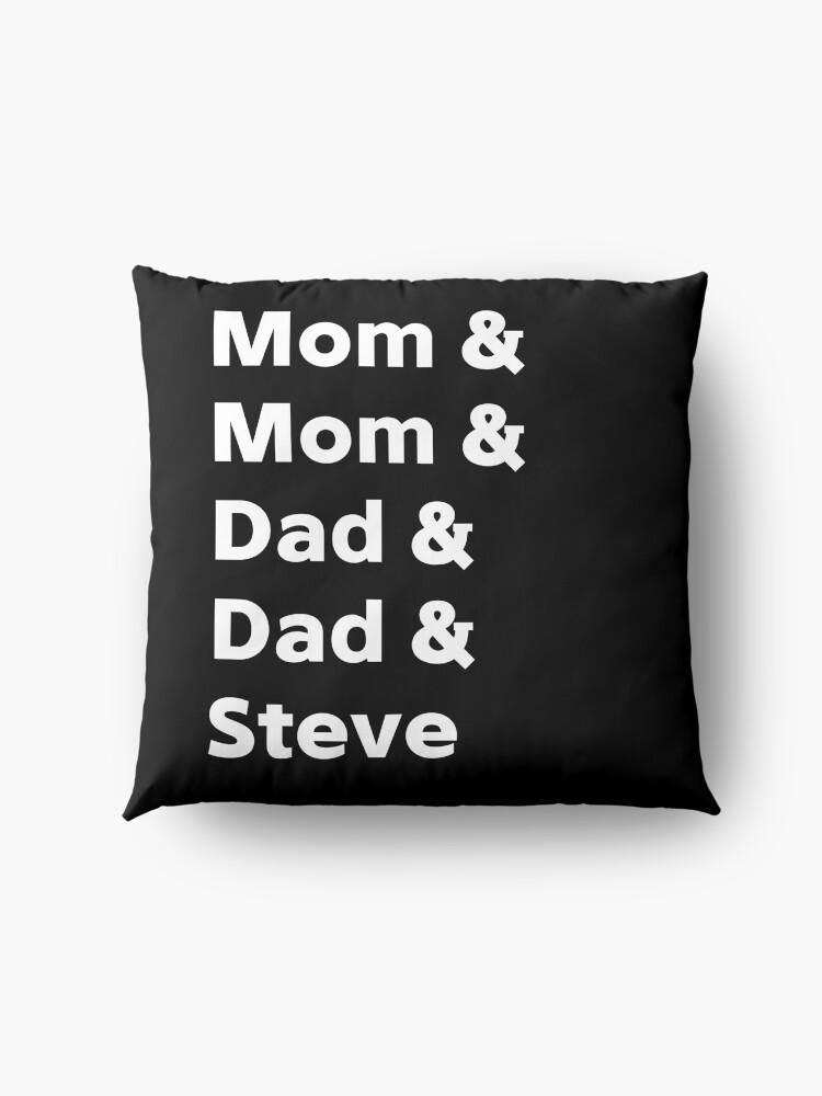 Alternate view of Mom&Mom&Dad&Dad&Steve Floor Pillow