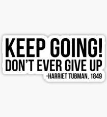 Weitermachen - Harriet Tubman | Afroamerikaner | Schwarze Leben Sticker