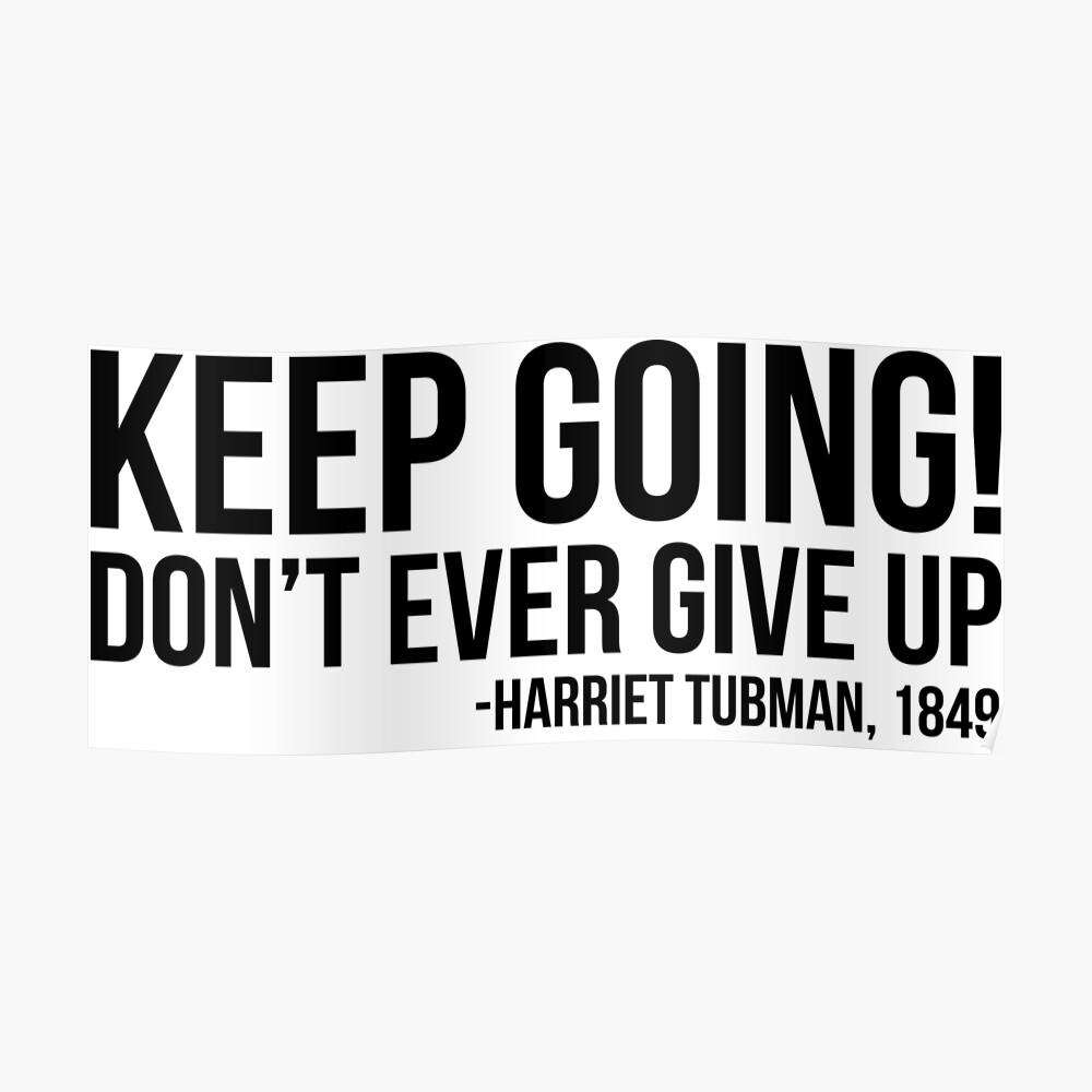 Weitermachen - Harriet Tubman | Afroamerikaner | Schwarze Leben Poster