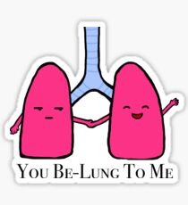 You Be-Lung to Me  Sticker