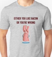 Greg's Kitchen Either You Like Bacon  T-Shirt