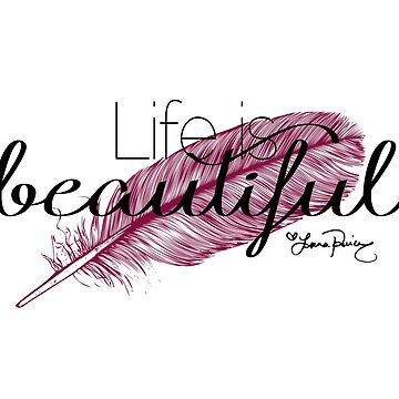 Life is beautiful - Lana Parrilla quote (Dark text) by Kengelina