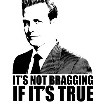 Suits Harvey Specter It's Not Bragging Tshirt by theshirtnerd