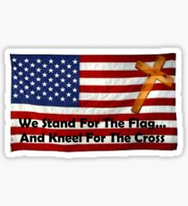We Stand For The Flag... And Kneel For The Cross Glossy Sticker