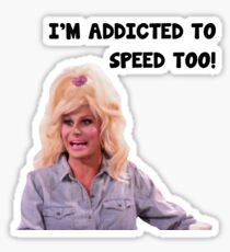 Trinity Taylor 9021-Hoe I'm addicted to speed too Sticker