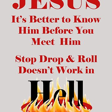 Jesus, Stop Drop and Roll, Doesn't work in Hell by Drewaw