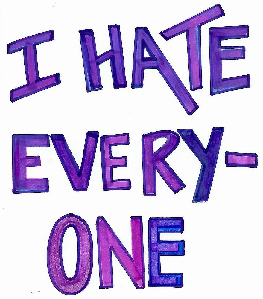 I Hate Everyone by kalikristine