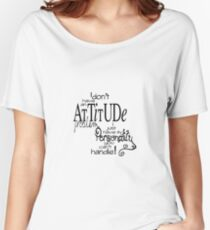 Attitude Tekst Quotes Women's Relaxed Fit T-Shirt