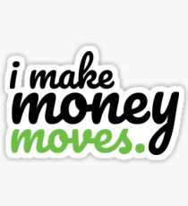 I make money moves Sticker