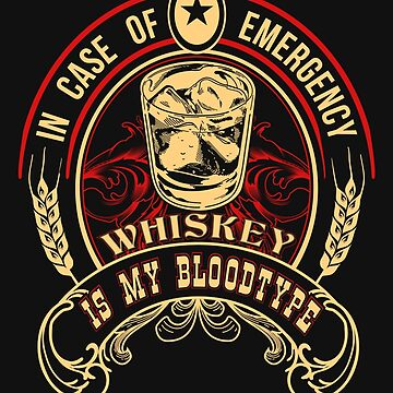Funny Drinking Shirt – Funny Whiskey Saying Whiskey Is My Bloodtype by drinkinghumor
