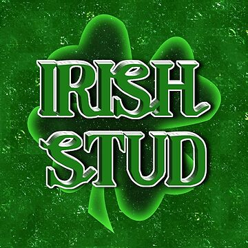 Irish Stud - St Patrick's Day Clover  by Gravityx9