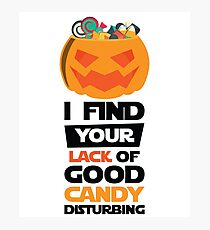 Halloween Design I Find Your Lack Of Good Candy Disturbing Photographic Print