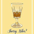 Sherry, Niles? by Pidpenky