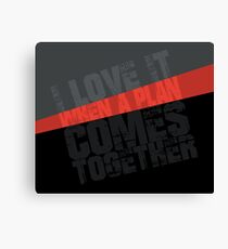 I Love It When a Plan Comes Together Typography Graphic (The A-Team) Canvas Print