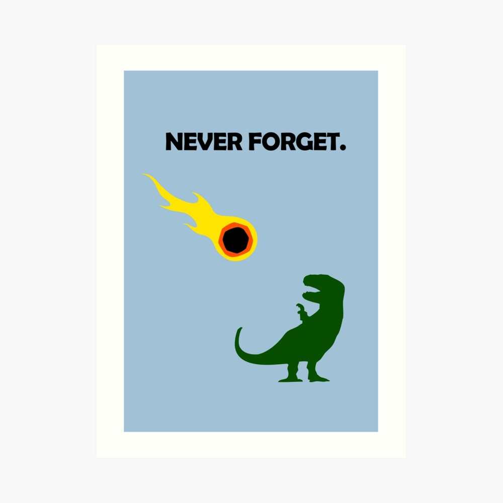 Never Forget (Dinosaurs) Art Print
