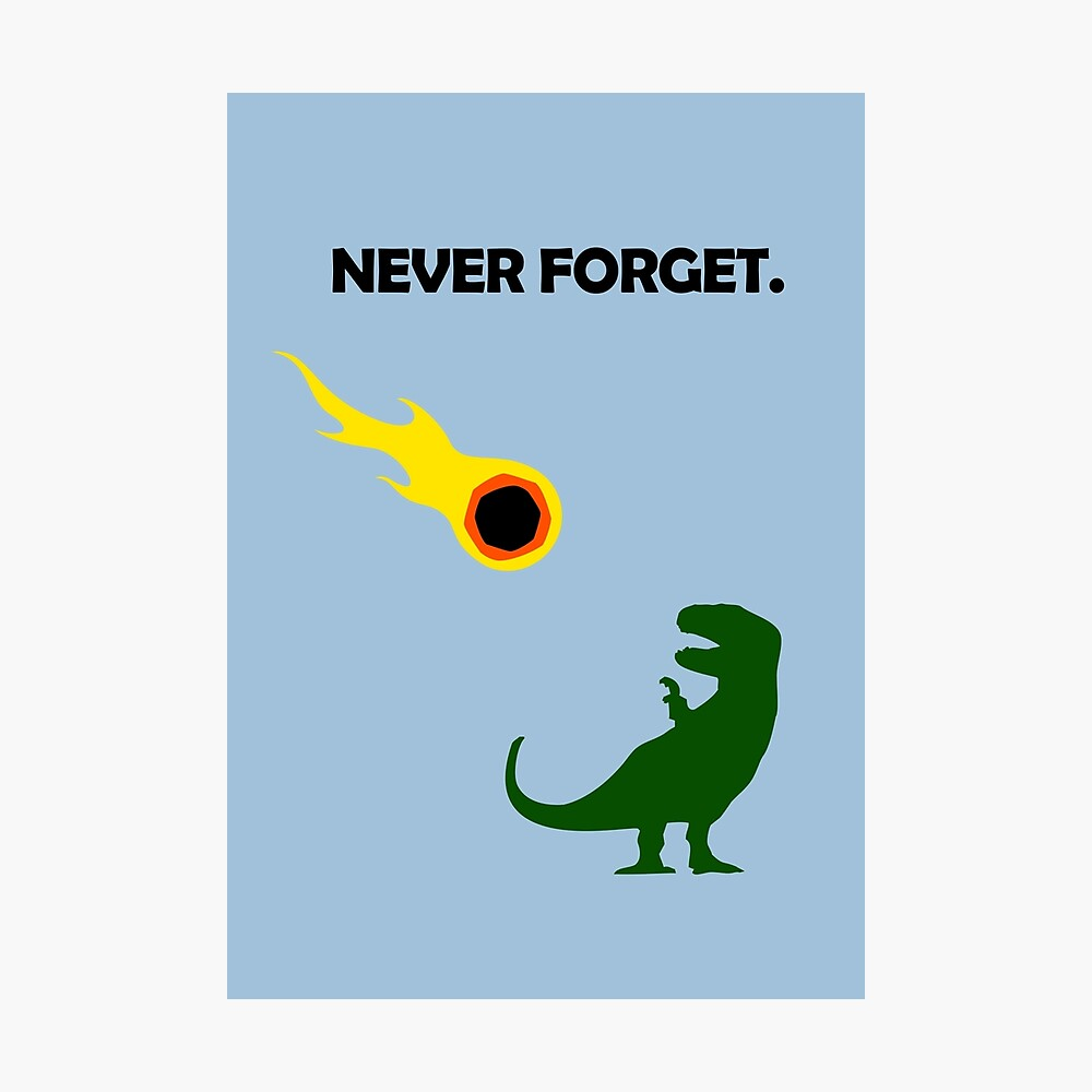 Never Forget (Dinosaurs) Photographic Print