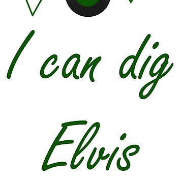 I can dig Elvis by sammymedici