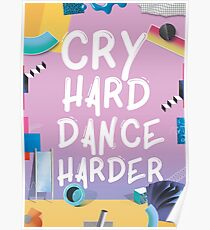 Cry Hard Dance Harder Poster