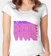 DYKE WIFE - LESBIAN BRIDE PRIDE Women's Fitted Scoop T-Shirt