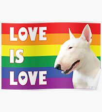 """LOVE IS LOVE"" - Bull Terrier Poster"