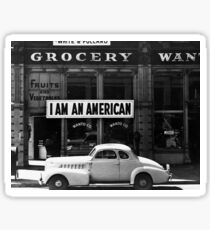 I Am An American Photo by Dorothea Lange 1942 Sticker