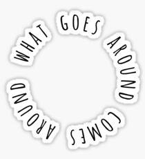 What Goes Around Sticker