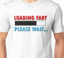 Loading Fart Please Wait | Humor Comedy Unisex T-Shirt