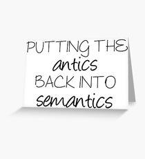 Putting the Antics back in Semantics | Linguistics Greeting Card