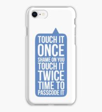 touch it once 4 iPhone Case/Skin
