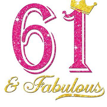 61st Birthday Women Fabulous Queen Shirt by JenniferMC882