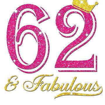 62nd Birthday Women Fabulous Queen Shirt by JenniferMC882