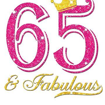 65th Birthday Women Fabulous Queen Shirt by JenniferMC882